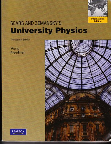 9780321724441: Sears and Zemansky's University Physics 13th Edition, Young and Freedman