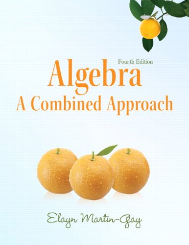 9780321726391: Algebra: A Combined Approach (4th Edition) (Martin-Gay Developmental Math Series)