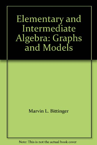 9780321726636: Elementary and Intermediate Algebra: Graphs and Models