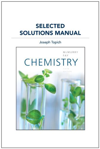 Selected Solutions Manual for Chemistry: John E. McMurry,