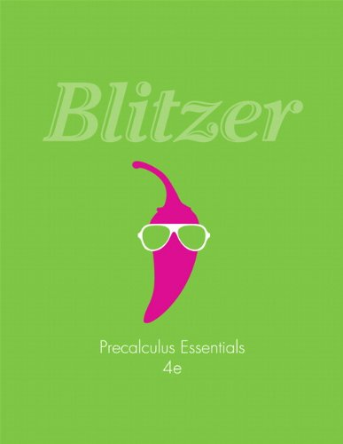 Precalculus Essentials (4th Edition) - Standalone book (9780321729569) by Blitzer, Robert F.