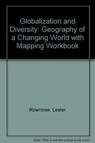 9780321729880: Globalization and Diversity: Geography of a Changing World with Mapping Workbook (3rd Edition)
