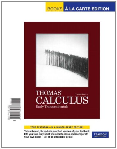 9780321730787: Thomas' Calculus: Early Transcendentals, Books a la Carte Edition (12th Edition)