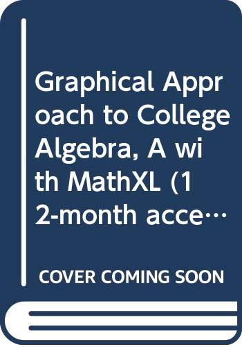 9780321732408: Graphical Approach to College Algebra, A with MathXL (12-month access) (5th Edition)