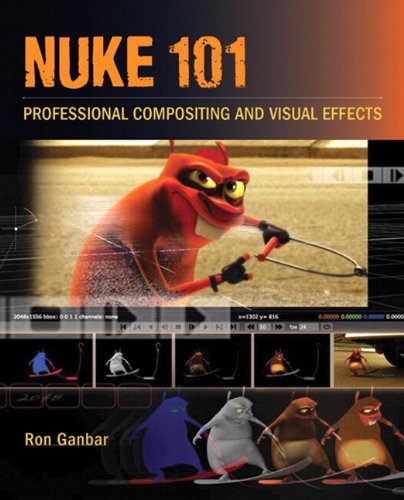 9780321733474: Nuke 101: Professional Compositing and Visual Effects