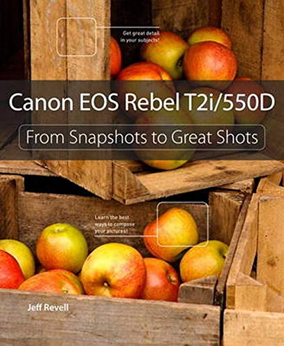 9780321733917: Canon EOS Rebel T2i / 550D (From Snapshots to Great Shots)