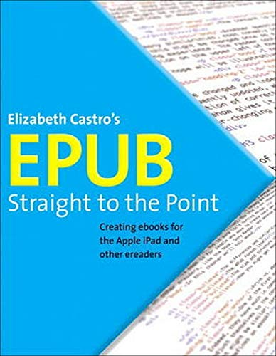 9780321734686: EPUB Straight to the Point: Creating ebooks for the Apple iPad and other ereaders (One-Off)