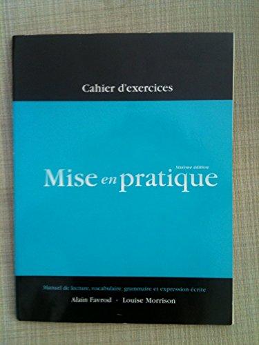 Mise en Pratique: Cahier d'exercices 6th Edition: Alain Favrod and