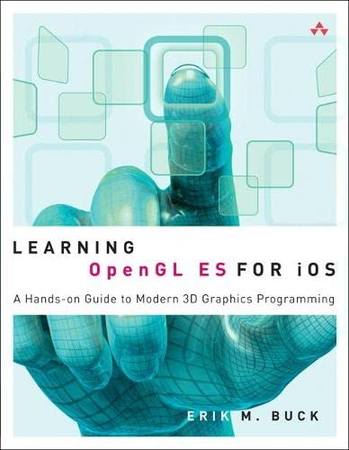 9780321741837: Learning Opengl Es for Ios: A Hands-on Guide to Modern 3d Graphics Programming
