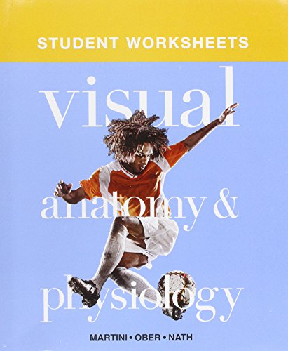 Student Worksheets for Visual Anatomy & Physiology: Martini, Frederic H.;