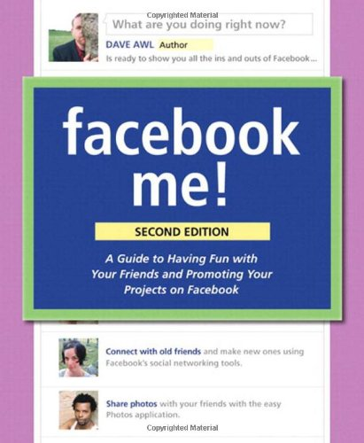 9780321743732: Facebook Me! A Guide to Socializing, Sharing, and Promoting on Facebook (2nd Edition)
