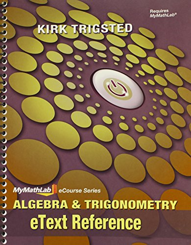 eText Reference for Trigsted Algebra & Trigonometry: Kirk Trigsted