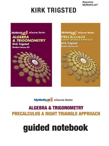 9780321744227: Guided Notebook for Trigsted Algebra & Trigonometry/Precalculus: A Right Triangle Approach