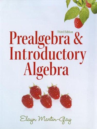 Prealgebra & Introductory Algebra plus MyLab Math/MyLab: Elayn Martin-Gay