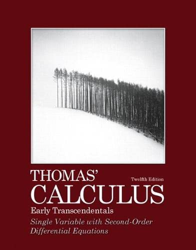 9780321745613: Thomas' Calculus, Early Transcendentals, Single Variable with Second-Order Differential Equations (12th Edition)