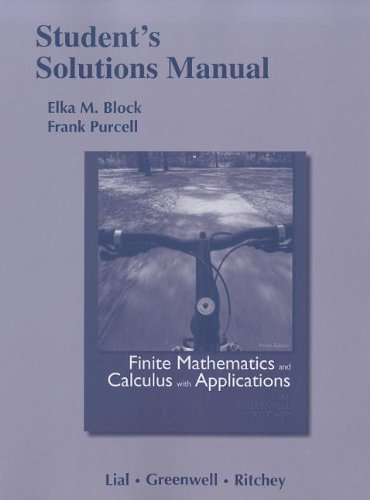 Student Solutions Manual for Finite Mathematics and: Lial, Margaret^Greenwell, Ray^Ritchey,