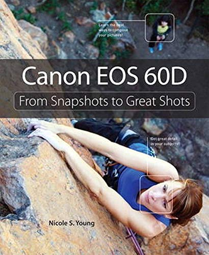 9780321747433: Canon EOS 60D: From Snapshots to Great Shots