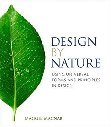 9780321747761: Design by Nature: Using Universal Forms and Principles in Design