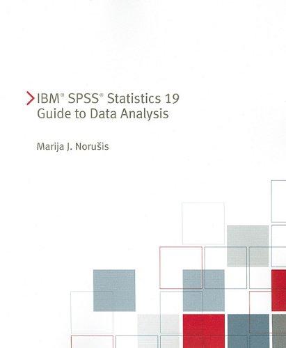 9780321748416: IBM SPSS Statistics 19 Guide to Data Analysis