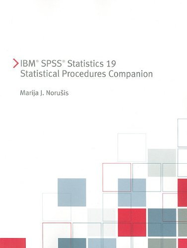 9780321748423: IBM SPSS Statistics 19 Statistical Procedures Companion