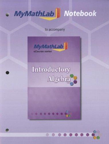 9780321749260: MyLab Math Notebook for Squires / Wyrick Introductory Algebra
