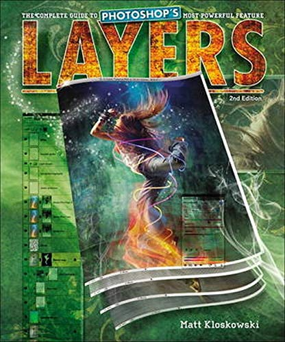 9780321749581: Layers: The Complete Guide to Photoshop's Most Powerful Feature (2nd Edition)