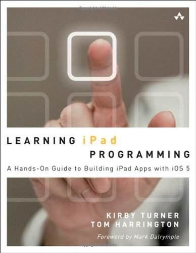 9780321750402: Learning iPad Programming:A Hands-on Guide to Building iPad Apps with iOS 5