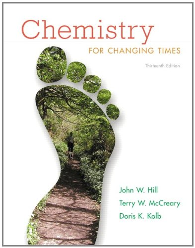 Chemistry For Changing Times, 13th Edition: Hill, John W.;