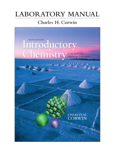 Introductory Chemistry Laboratory Manual: Concepts and Critical: Corwin, Charles H.
