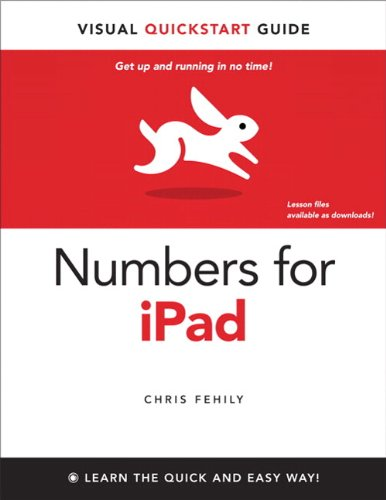 9780321751409: Numbers for iPad: Visual QuickStart Guide