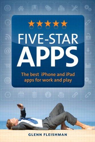 Five-Star Apps: The best iPhone and iPad: Fleishman, Glenn