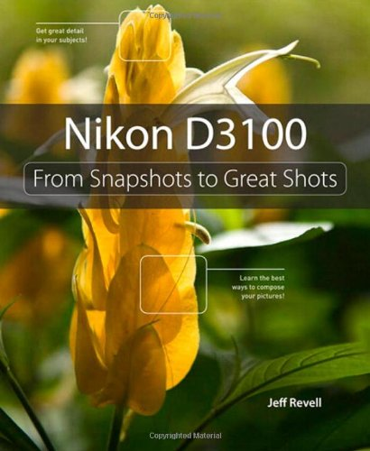 9780321754547: Nikon D3100: From Snapshots to Great Shots