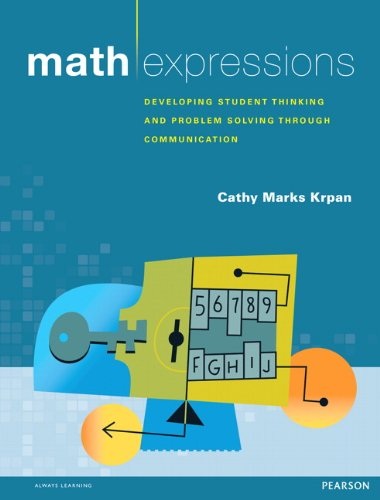9780321756152: Math Expressions: Developing Student Thinking and Problem Solving Through Communication