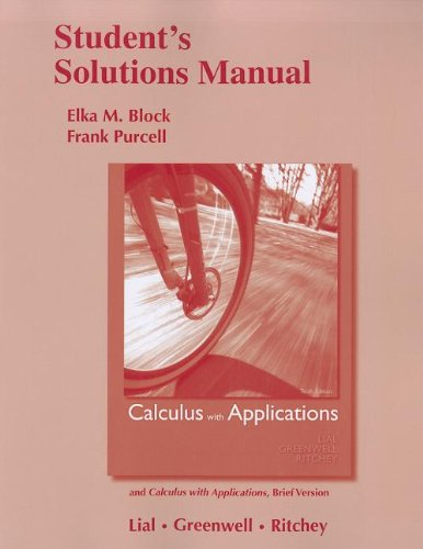 Student Solutions Manual for Calculus with Applications: Margaret Lial, Ray