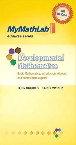 MyMathLab for Squires / Wyrick Developmental Mathematics: John Squires, Karen