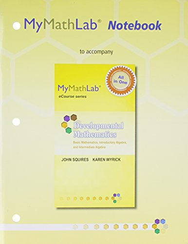 MyMathLab Notebook for Squires/Wyrick Developmental Math: Basic: Squires, John, Wyrick,