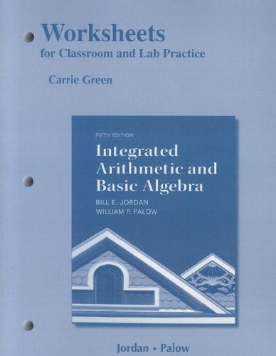 9780321759245: Worksheets for Classroom or Lab Practice for Integrated Arithmetic and Basic Algebra
