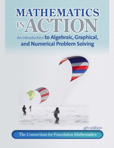 9780321760067: Math in Action: An introduction to Algebraic, Graphical, and Numerical Problem Solving plus MyMathLab/MyStatLab -- Access Card Package (4th Edition)