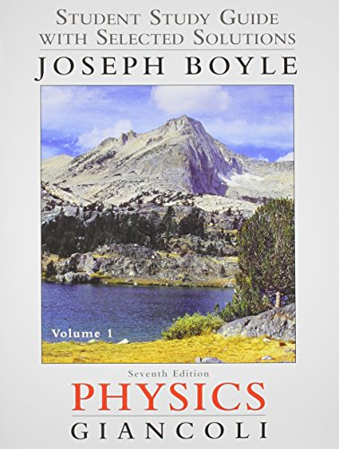 9780321762405: Student Study Guide & Selected Solutions Manual for Physics: Principles with Applications Volume 1