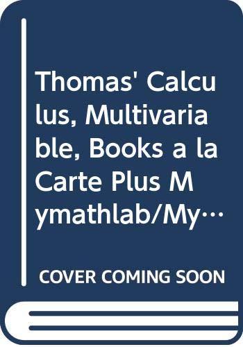 Thomas' Calculus, Multivariable, Books a la Carte Plus Mymathlab/Mystatlab Student Access Kit (0321763440) by George B., Jr. Thomas; Joel Hass; Maurice D. Weir
