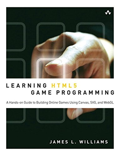 9780321767363: Learning HTML5 Game Programming: A Hands-on Guide to Building Online Games Using Canvas, SVG, and WebGL