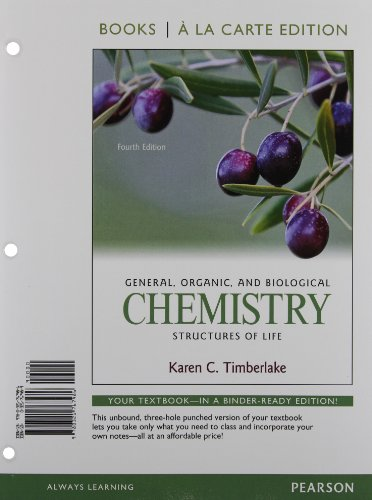 General, Organic, and Biological Chemistry: Structures of Life, Books ala Carte Edition (4th ...