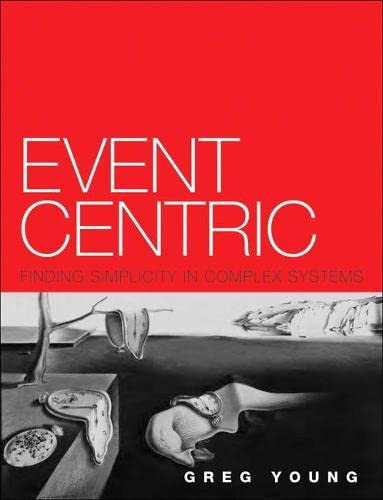 9780321768223: Event Centric: Finding Simplicity in Complex Systems
