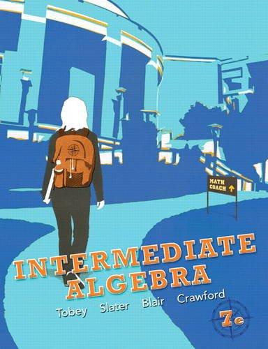 Intermediate Algebra (7th Edition): Tobey Jr., John