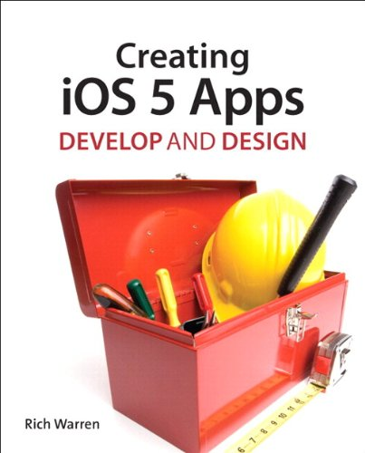 9780321769602: Creating iOS 5 Apps: Develop and Design
