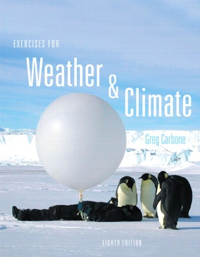 Exercises for Weather & Climate (8th Edition): Greg Carbone