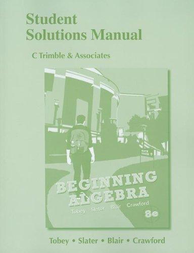 Student Solutions Manual for Beginning Algebra: John Jr Tobey,
