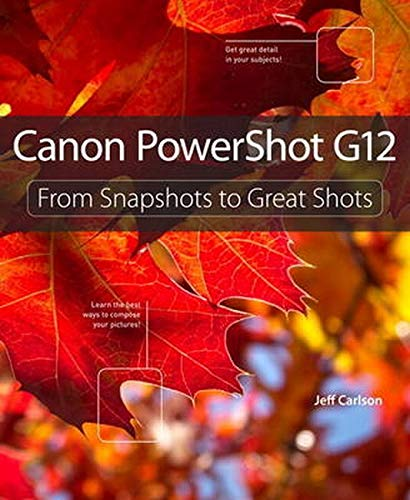 9780321771612: Canon Powershot G12: From Snapshots to Great Shots