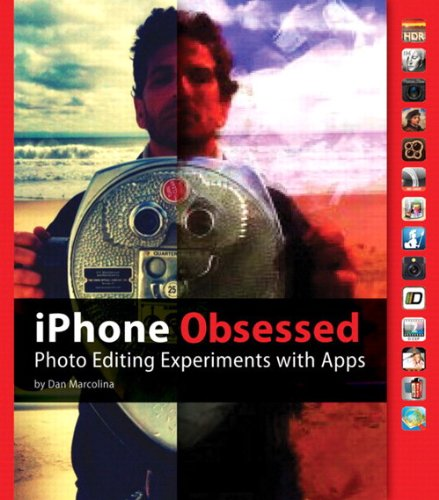 9780321771629: iPhone Obsessed: Photo Editing Experiments with Apps