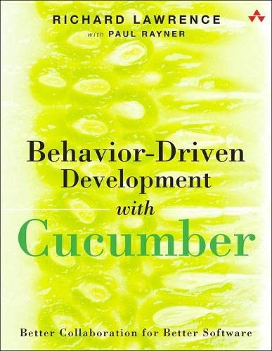 9780321772633: Behavior-Driven Development with Cucumber: Specification by Example for Ruby, Java, and .NET